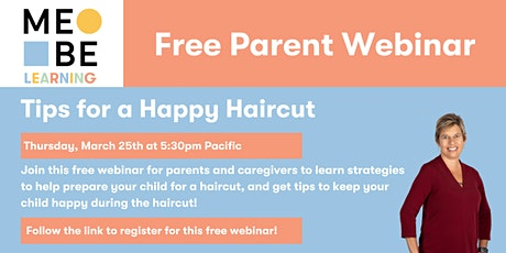 MeBe Learning Parent Webinar: Tips for a Happy Haircut tickets