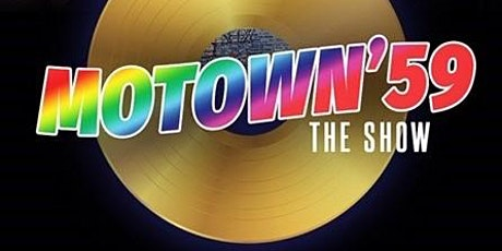 MOTOWN '59: The Ultimate Show and Dinner tickets