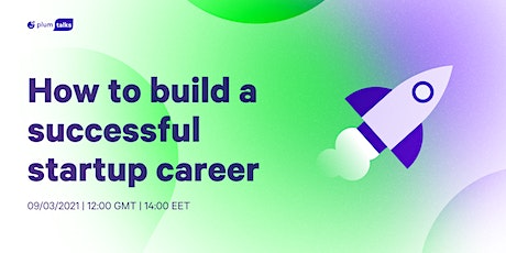 Plum Talks: Building a Successful Startup Career in 2021 tickets