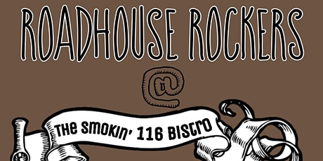 Roadhouse Rockers @ The Smokin' 116 Bistro tickets