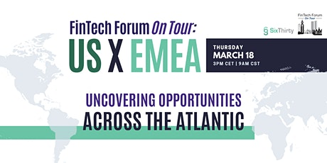 FinTech Forum | US x EMEA: Uncovering Opportunities Across the Atlantic tickets