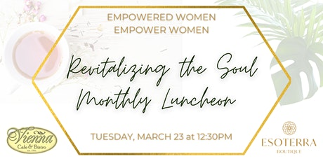 Revitalizing the Soul Luncheon - March 23 tickets