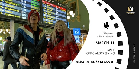 AWFF - Alex in Russialand (3/11) - Official Screening tickets