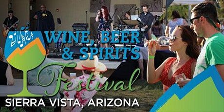 Sierra Vista Wine, Beer, and Spirits Festival 2021 tickets