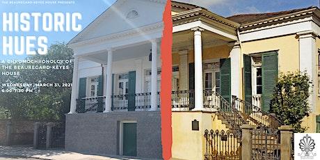 Historic Hues: A Chromochronolgy of the Beauregard-Keyes House tickets