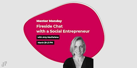 Mentor Monday: Fireside Chat with a Social Entrepreneur entradas