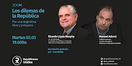 R. López Murphy-Manuel Adorni. Dilemas de la República. Martes 2/Mar. 19 hs entradas