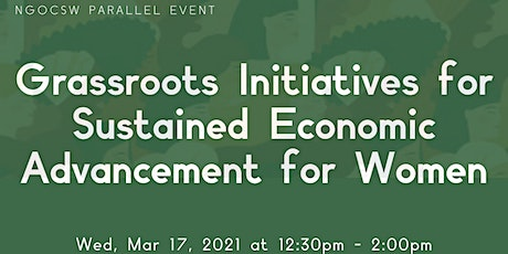 Grassroots Initiatives for Sustained Economic Advancement for Women tickets