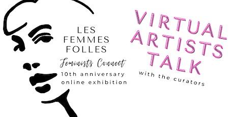 Les Femmes Folles: Feminist Connect Artists & Curators Discussion tickets