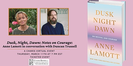 ANNE LAMOTT IN CELEBRATION OF DUSK, NIGHT, DAWN: NOTES ON COURAGE tickets