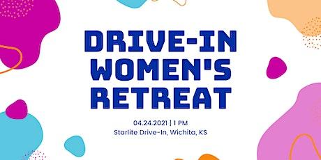 Drive-In Women's Retreat, Wichita, KS tickets