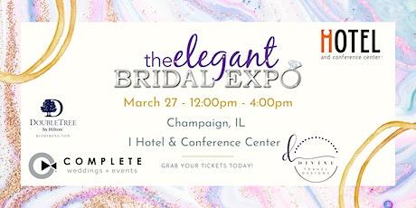 Champaign, IL- Elegant Bridal Expo-  Spring Edition 2021 tickets