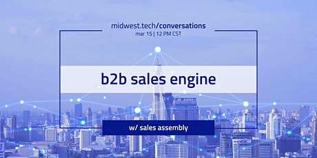 midwest.tech/conversations | b2b sales engine presented by Sales Assembly tickets