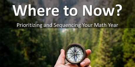 Where to Now? Prioritizing and Sequencing Your Math Year tickets
