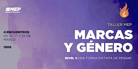 Taller #MEP: MARCAS Y GÉNERO - NIVEL 1. (4 encuentros) entradas