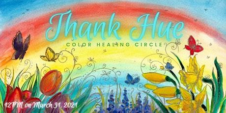 THANK HUE Color Healing Circle tickets