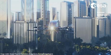 """""""Space4Urban Air Mobility"""" - Fördermöglichkeiten durch die ESA Tickets"""
