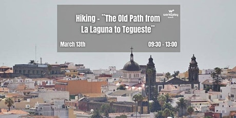 Hiking - The Old Path from La Laguna to Tegueste tickets