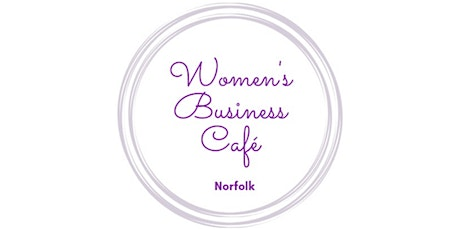 Women's Business Café - Networking via Zoom tickets