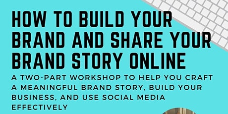 How to Build Your Brand and Share Your Brand Story Online (Two Part Series) tickets