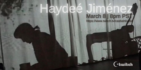 Haydee Jimenez -  Live Stream Twitch.TV/CasbahLiveSD tickets