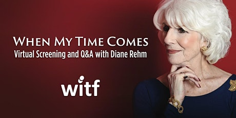 When My Time Comes : Virtual Screening and Q&A with Diane Rehm tickets