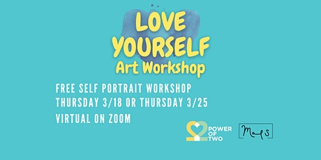 Power of Two and M.A.P.S present LOVE YOURSELF ART WORKSHOP tickets
