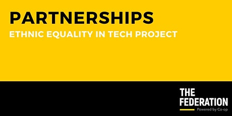 The Federation | Ethnic Equality in Tech - Partner Scoping Session tickets