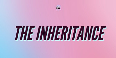 The Student Workshop Presents MA x SW Festival: The Inheritance tickets