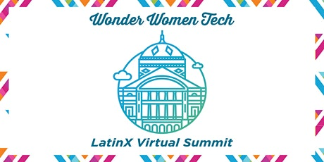 Wonder Women Tech LATINX Virtual Summit! boletos
