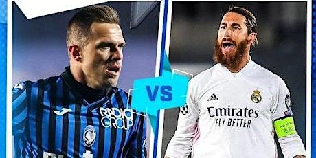 TOTAL SPORTEK]...!! Real v Atalanta LIVE ON UEFA 2021 tickets