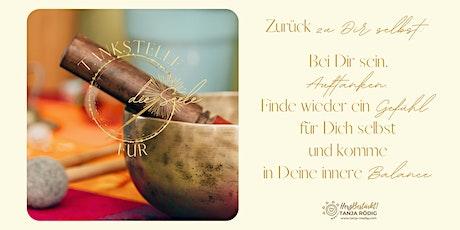 Tankstelle für die Seele - Nimm Dir Zeit für DICH - mit Tanja Rödig Tickets