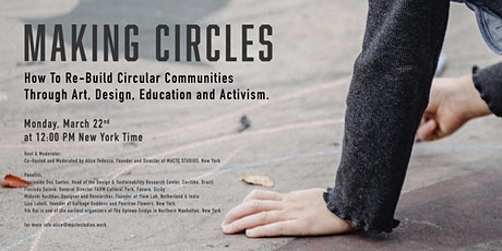 Making Circles: How To Re-Build Circular through Art, Design and Education. Tickets