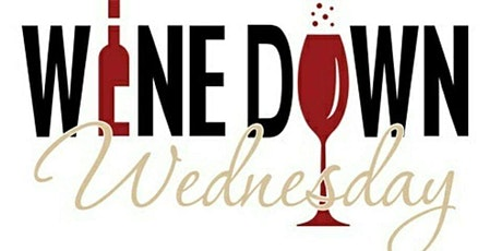 Wine Down Wednesday  March 3rd  6:00-9:00 PM  Reservations Required  ! tickets