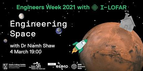 Engineers Week with I-LOFAR: Engineering Space with Niamh Shaw tickets