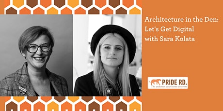 Architecture in the Den: Let's Get Digital with Sara Kolata tickets