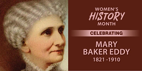 Women's History Month---Celebrating Mary Baker Eddy tickets