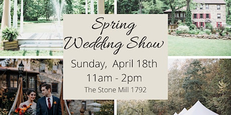 Spring Wedding Show at The Stone Mill 1792 tickets