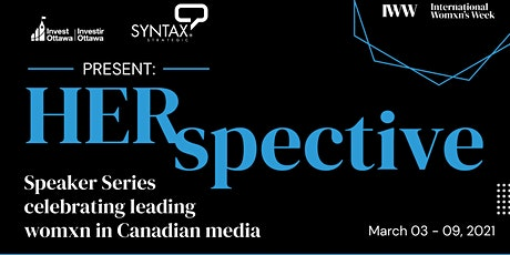 Her-Spective Speaker Series presented by Invest Ottawa and Syntax Strategic tickets