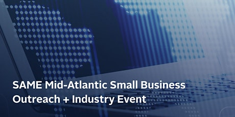 2021 SAME Mid-Atlantic Small Business Outreach + Industry Day tickets