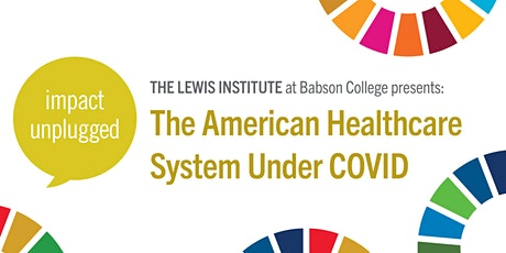 Impact Unplugged: The American Healthcare System  Under COVID tickets