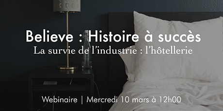 Believe - Histoire à succès : La survie de l'industrie - l'hôtellerie billets