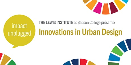 Impact Unplugged: Innovations in Urban Design tickets