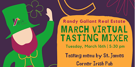 RANDY GALLANT REAL ESTATE MARCH VIRTUAL TASTING BUSINESS MIXER tickets