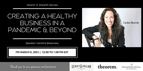 Health & Wealth:  Creating a Healthy Business in a Pandemic and Beyond tickets