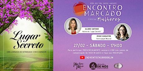 ENCONTRO MARCADO ESPECIAL - MULHERES ingressos