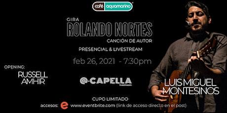 Luis Miguel Montesinos - Rolando Nortes | Trova + Canción de autor | tickets