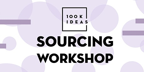 100K Ideas Sourcing Workshop biglietti