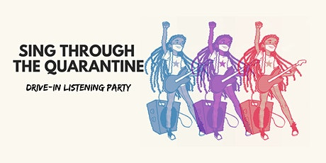 Sing Through the Quarantine Drive-In Listening Party tickets