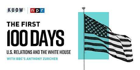 The First 100 Days: U.S. Relations  with BBC's Anthony Zurcher tickets